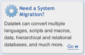 Do you have more than just PL/i to convert? Learn about Datatek's System Migration Service.